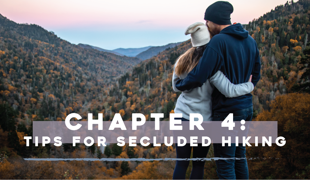 Chapter 4: Tips for Secluded Hiking