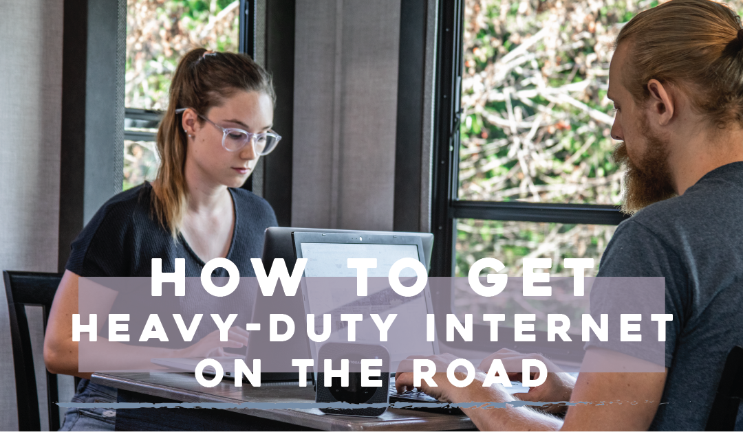 How to Get Heavy-Duty Internet on the Road