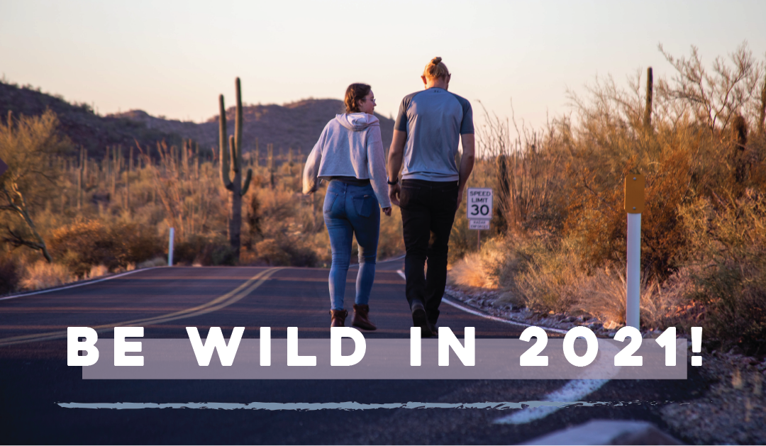 Be Wild in 2021