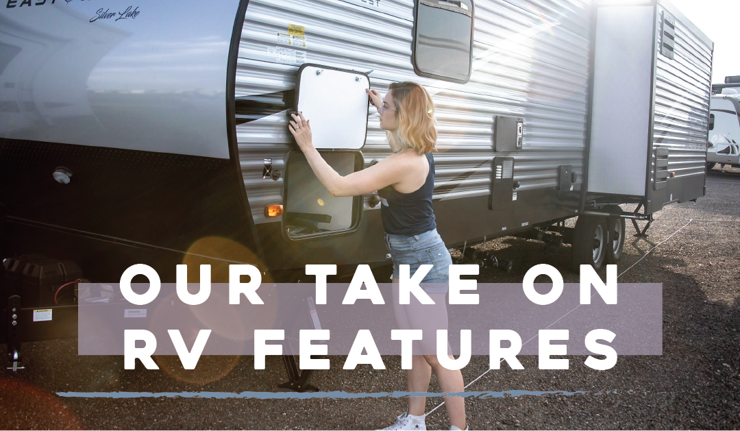 Our Take on RV Features
