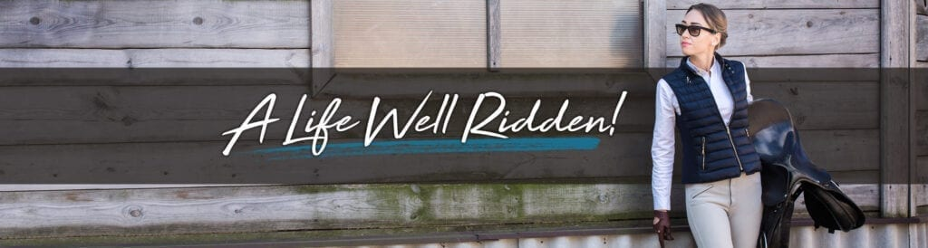 A Life Well Ridden!, Tagline