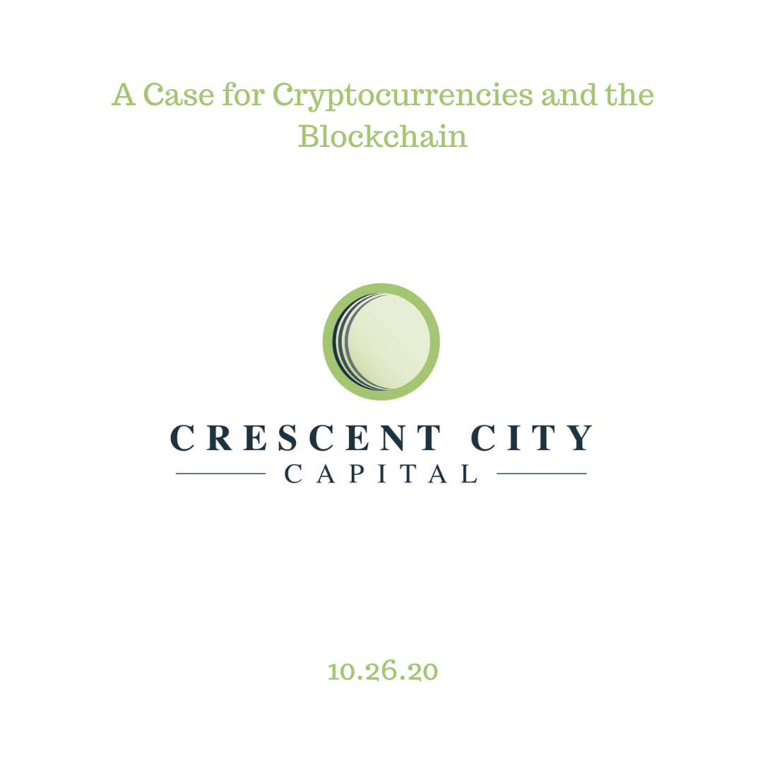 A Case for Cryptocurrencies and the Blockchain