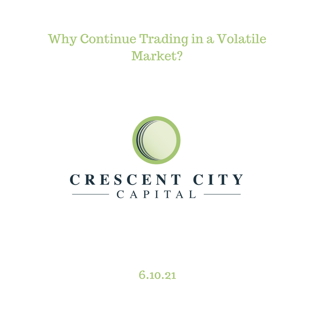 Why Continue Trading in a Volatile Market