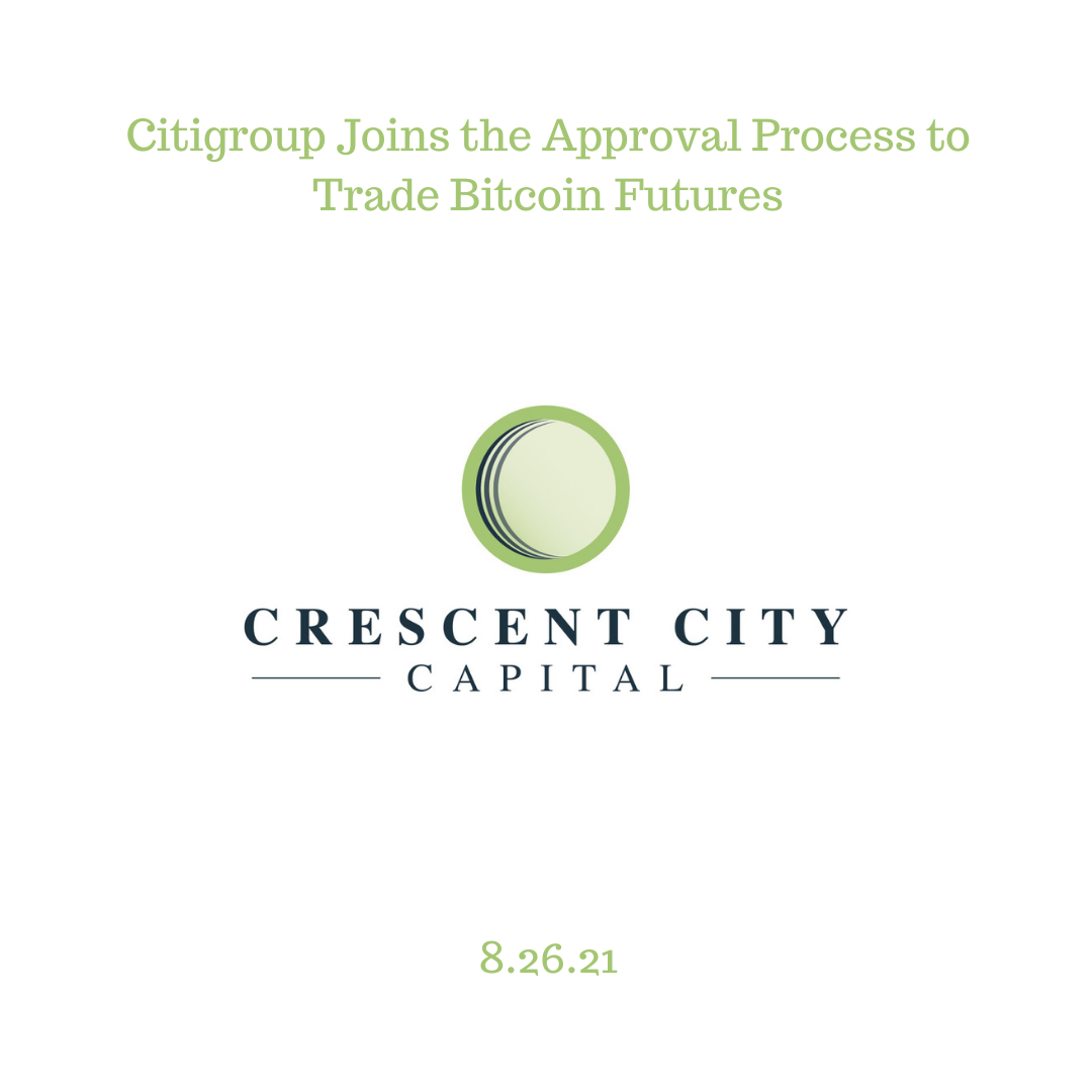 Citigroup Joins the Approval Process to Trade Bitcoin Futures