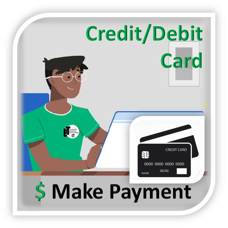 Louisville Institute of Technology - make your payment using credit/debit cards