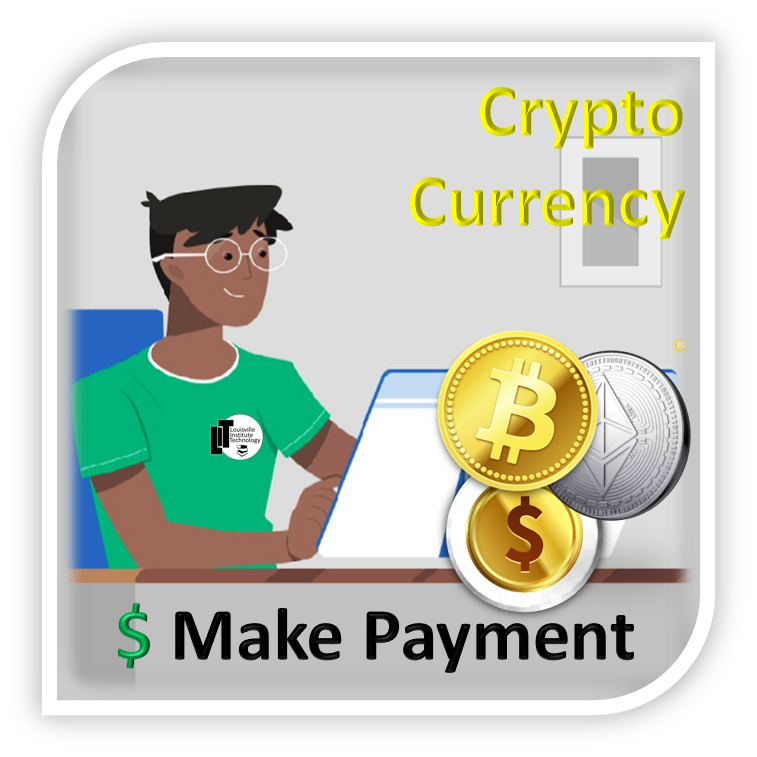 Louisville Institute of Technology - make your payment using digital crypto currency such as bitcoin, etherium and others