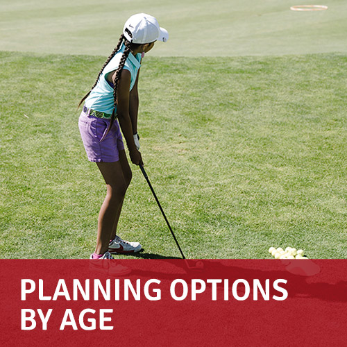 Planning options by age