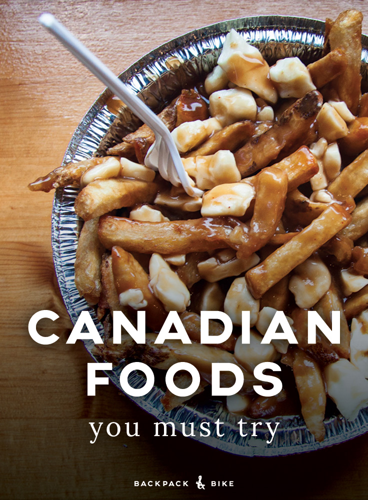Backpack & Bike   Canadian Foods You Must Try