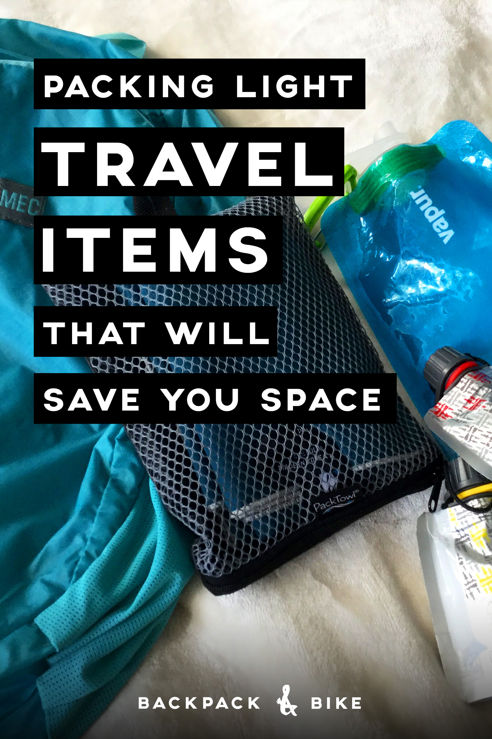 Packing Light | Travel Items that will save you space
