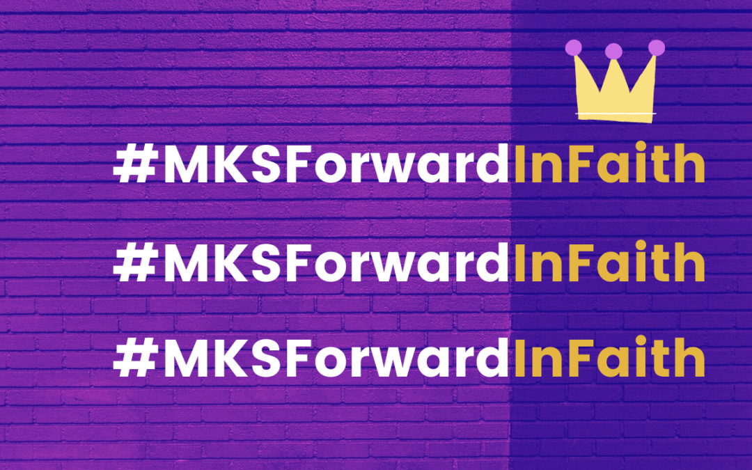 4/15/20 Email – A Call To Move Forward in Faith with MKS