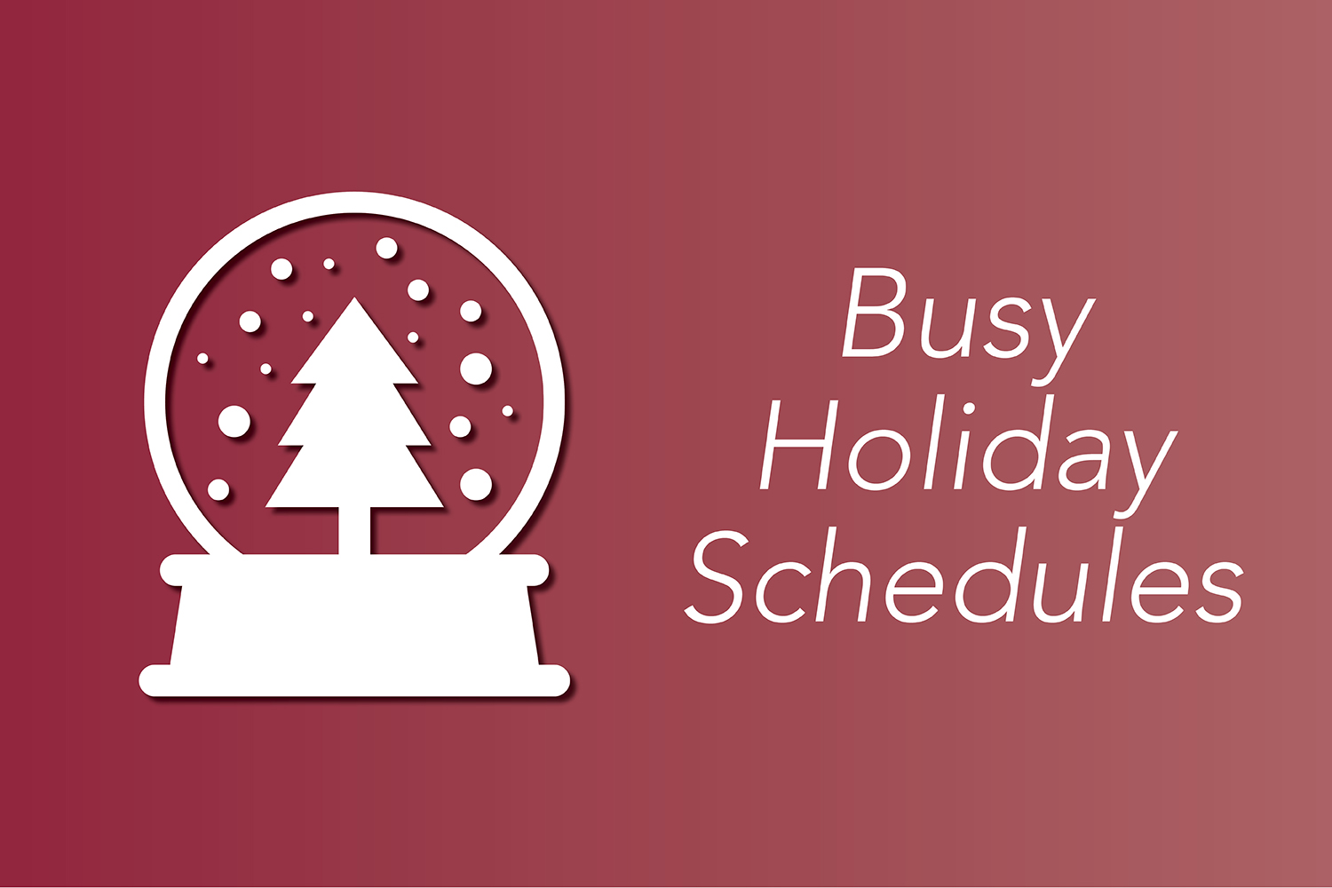 Busy Holiday Schedule