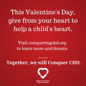 This Valentine's Day, give from your heart to help a child's heart. Visit conqueringchd.org to learn more and donate.