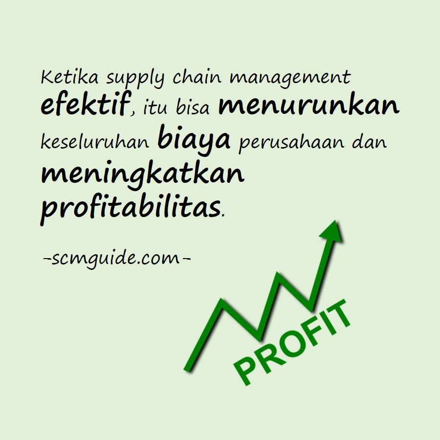 Ketika supply chain management efektif, itu bisa menurunkan keseluruhan biaya perusahaan dan meningkatkan profitabilitas.