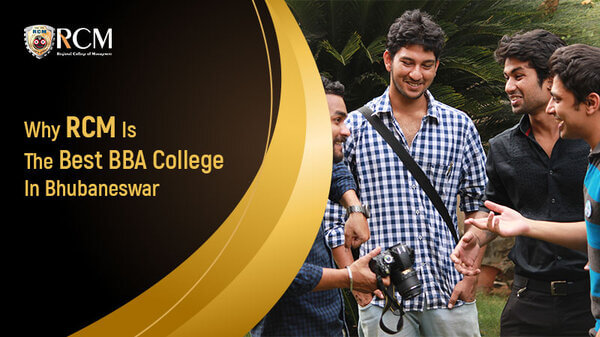 You are currently viewing Why RCM Is The Best BBA College in Bhubaneswar
