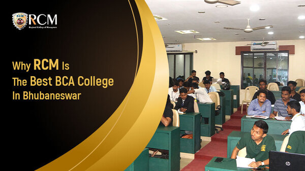 Read more about the article Why RCM Is The Best BCA College In Bhubaneswar