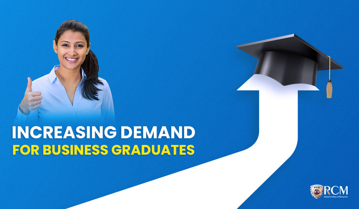 Read more about the article Why there is an increasing demand for business graduates?