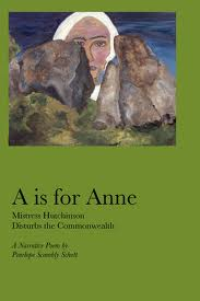 A Is for Anne- Mistress Hutchinson Disturbs the Commonwealth