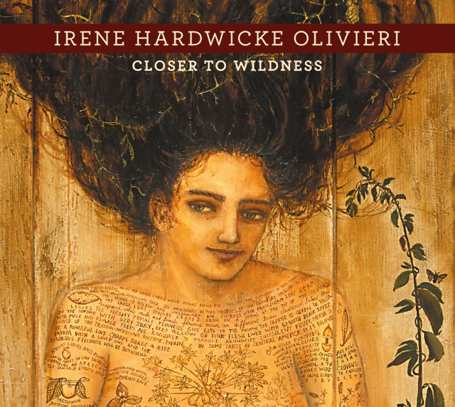 Irene Hardwicke Olivieri's new artbook, Closer to Wildness
