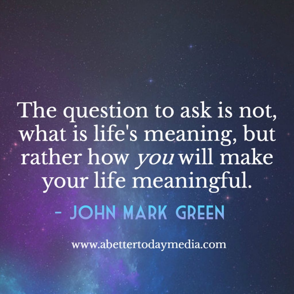 John Mark Green Life's Meaning