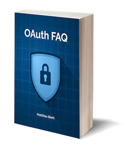 OAuth FAQ - What you have always wanted to ask about OAuth but never dared to - Part of the API-University Book Series