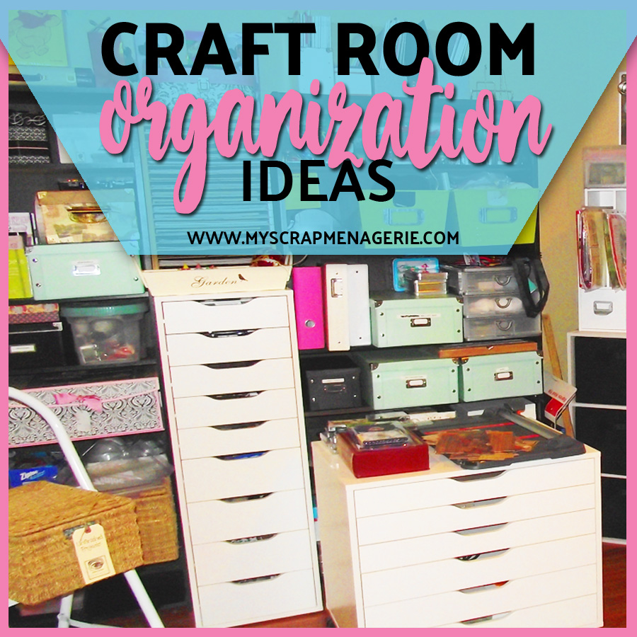CRAFT ROOM ORGANIZATION OVERHAUL SERIES – #1