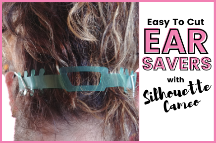 EASY TO CUT MASK EAR SAVER TUTORIAL USING SILHOUETTE CAMEO 4