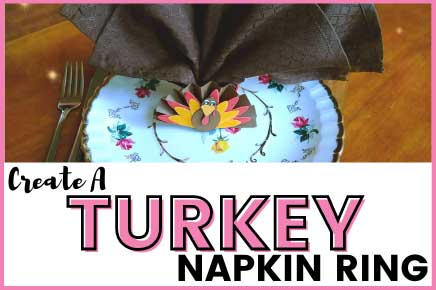HOW TO CREATE A TURKEY NAPKIN RING THAT WILL MAKE YOUR TABLE LOOK AMAZING