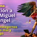 Oración a SAN MIGUEL ARCÁNGEL para liberarnos del Odio, Rencor
