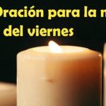 Oración para la noche del viernes 28-5-21