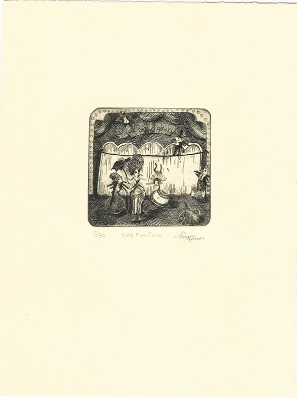 "Dot's Flea Circus, 2008 drypoint, Ed. 30 10 x 7-1/2"""