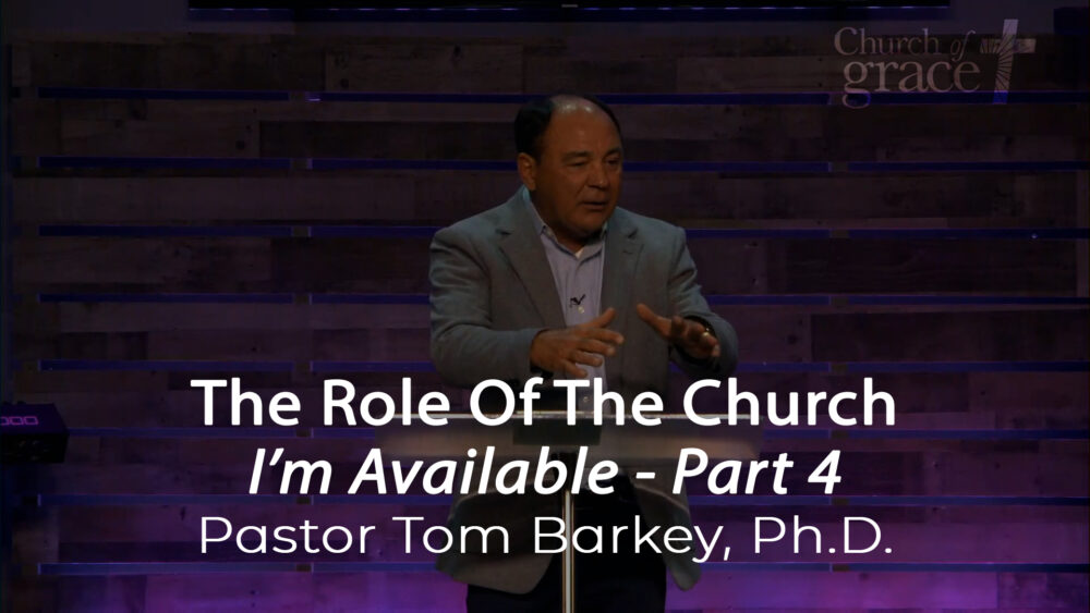 I'm Available - Part 4 - The Role Of The Church Image