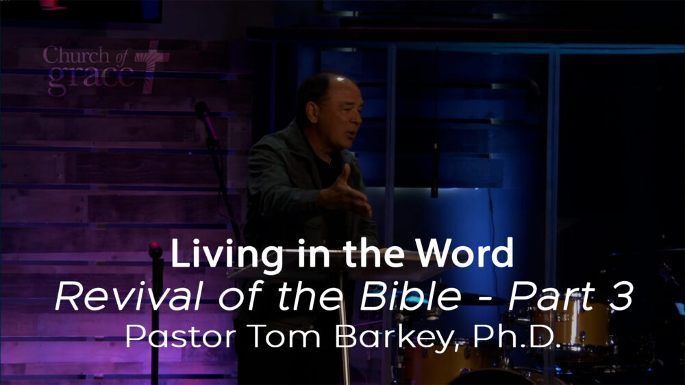 Revival of the Bible - Pt. 3 - Living in the Word Image