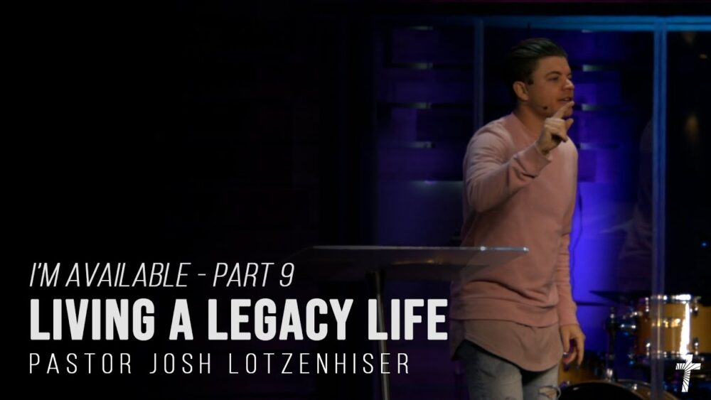 I'm Available - Part 9 - Living a Legacy Life Image