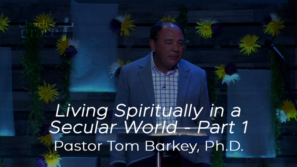 Living Spiritually in a Secular World - Part 1 Image
