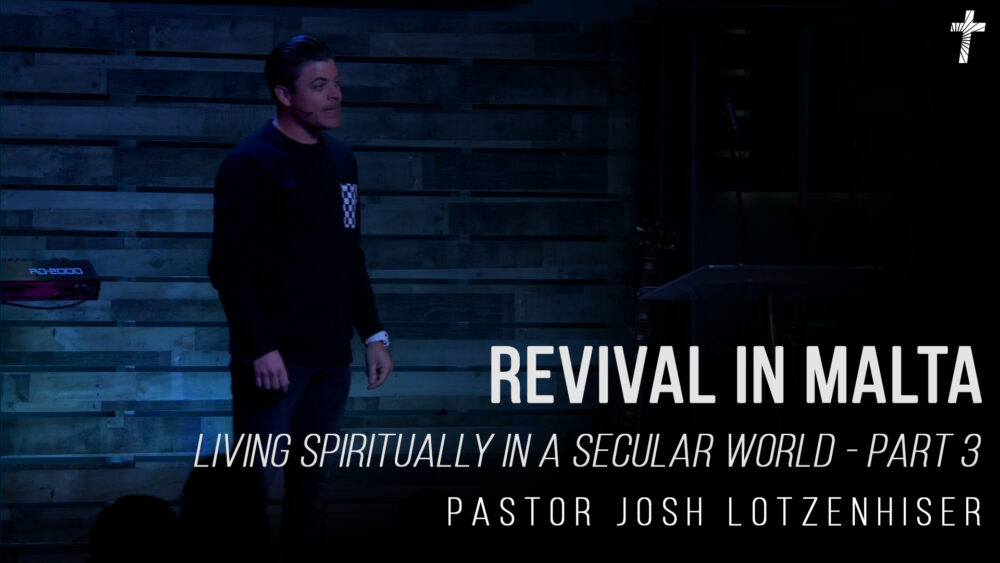 Living Spiritually in a Secular World - Part 3 - Revival in Malta Image