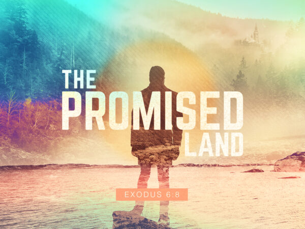 Unit 7: The Promised Land