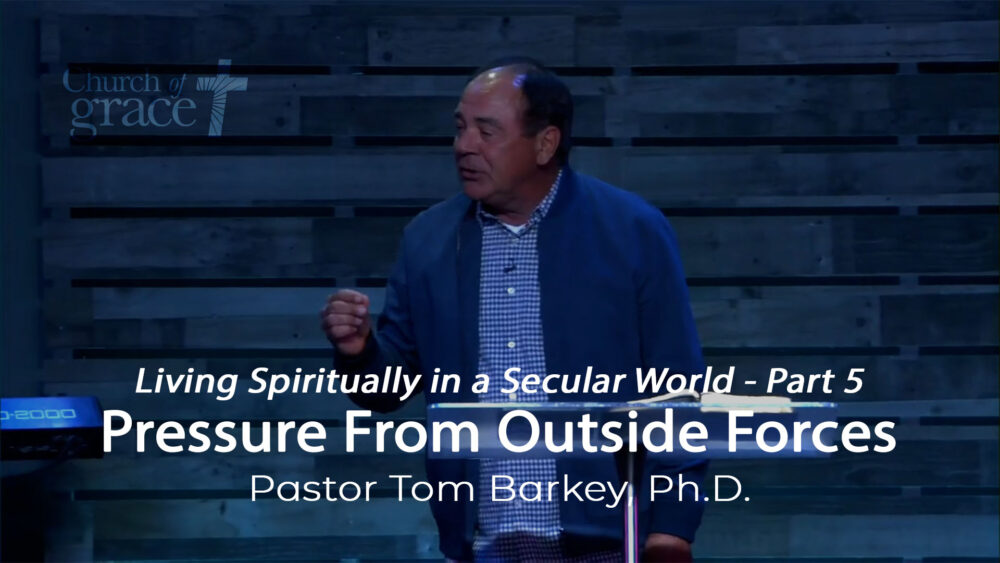 Living Spiritually in a Secular World - Part 5 - Pressure From Outside Forces Image