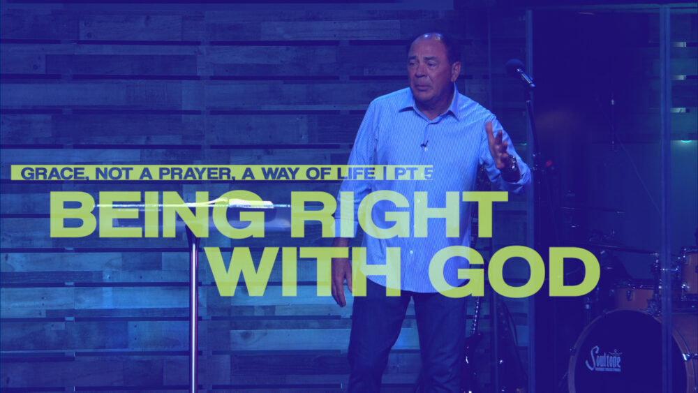 Being Right With God - Part 5 - Grace, Not a Prayer, a Way of Life Image