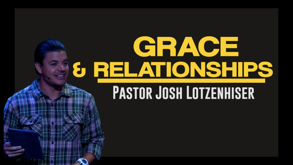 Grace & Relationships - Part 17 - Grace, Not a Prayer, a Way of Life Image