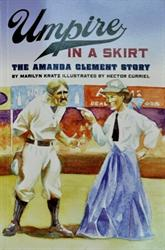 Umpire In a Skirt: The Amanda Clement Story by Marilyn Kratz