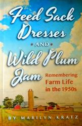 Feed Sack Dresses and Wild Plum Jam by Marilyn Kratz