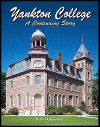 Yankton College: A Continuing Story by Robert F. Karolevitz