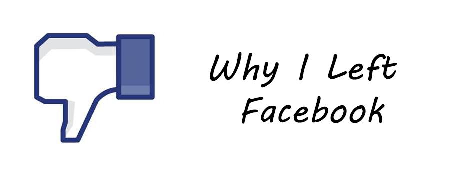 why i left facebook