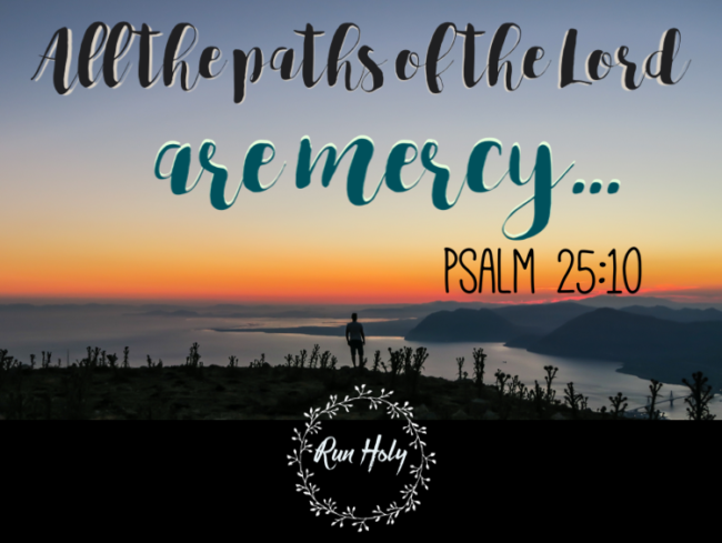 Mercy Paths Runholy Podcast Scripture Meditation Psalm 25