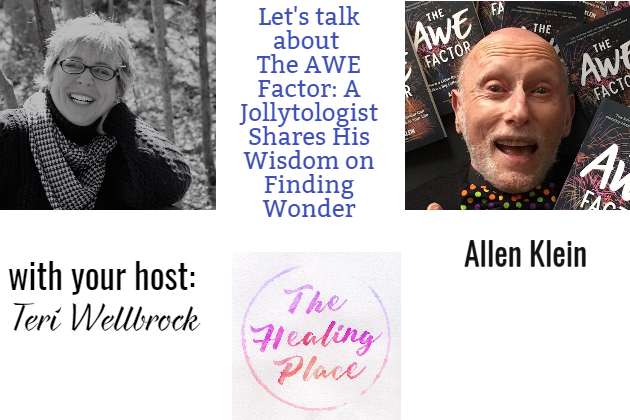 The Healing Place Podcast: Allen Klein – The AWE Factor: A Jollytologist Shares His Wisdom on Finding Wonder