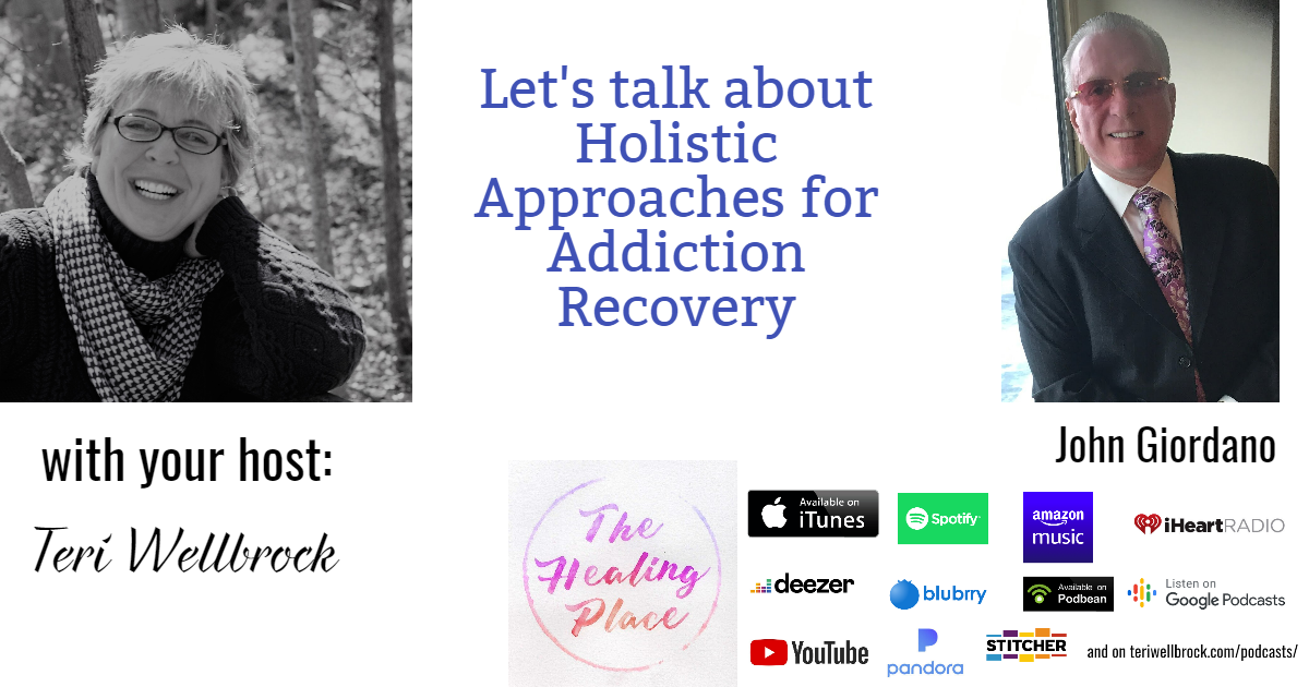 The Healing Place Podcast: John Giordano – Holistic Approaches for Addiction Recovery - Unicorn Shadows