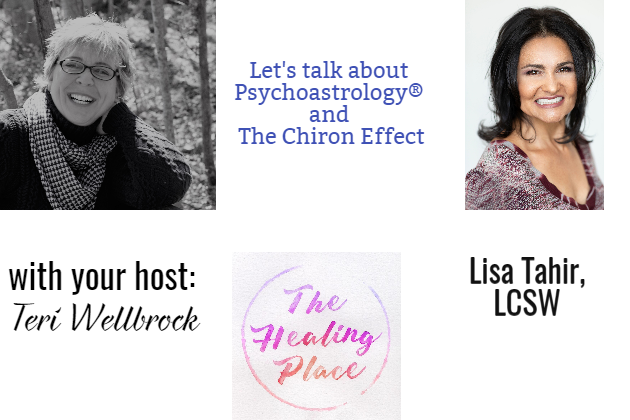 The Healing Place Podcast: Lisa Tahir, LCSW – Psychoastrology® and The Chiron Effect