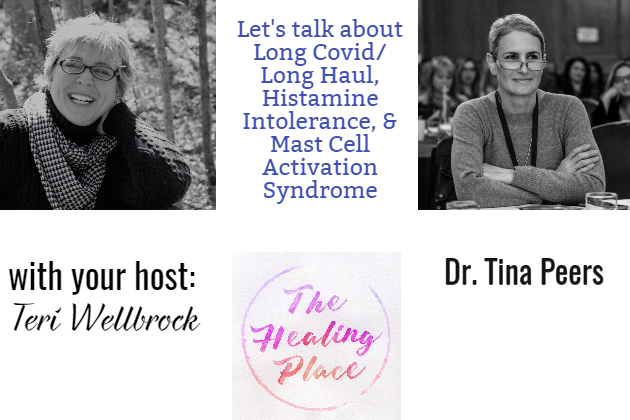 The Healing Place Podcast: Dr. Tina Peers – Long Covid/Long Haul, Histamine Intolerance, & Mast Cell Activation Syndrome