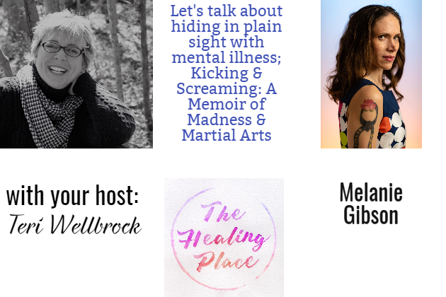 The Healing Place Podcast: Melanie Gibson – Hiding in Plain Sight with Mental Illness