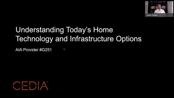 Understanding Today's Home Technology and Infrastructure Options Webinar Recording